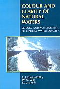 Colour and Clarity of Natural Waters: Science and Management of Optical Water Quality