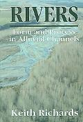 Rivers: Form and Process of Alluvial Channels