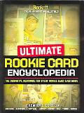 Ultimate Rookie Card Encyclopedia The Definitive Resource For Every Rookie Card Ever Made Pr...