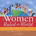 If Women Ruled The World How to Create the World We Want to Live in; Stories, Ideas, and Ins...