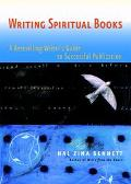 Writing Spiritual Books A Bestselling Writer's Guide To Successful Publication