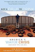 Not a Drop to Drink America's Water Crisis (And What You Can Do)