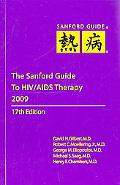 The Sanford Guide to HIV/AIDS Therapy 2009
