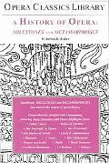 History of Opera Milestones and Metamorphoses