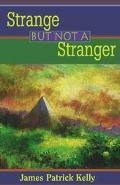 Strange but Not a Stranger