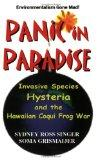 Panic in Paradise: Invasive Species Hysteria and the Hawaiian Coqui Frog War
