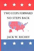 Two Steps Forward, No Steps Back Why the Left Isn't Right for America