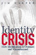 Identity Crisis How Identification Is Overused And Misunderstood
