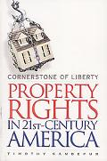 Cornerstone of Liberty Property Rights in 21st-century America