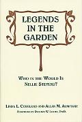 Legends in the Garden: Who in the World Is Nellie Stevens? - Linda L. Copeland - Hardcover