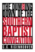 Dumbing Down of the Southern Baptist Convention