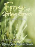 Frost of Spring Green A Collection of Poetry