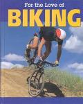 For the Love of Biking (For the Love of Sports)