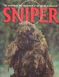 Sniper The Techniques and Equipment of the Deadly Marksman