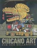 Chicano Art for Our Millennium Collect Works from the Arizona State University Community