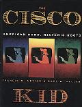 Cisco Kid: American Hero, Hispanic Roots