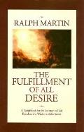 The Fulfillment of All Desire: A Guidebook for the Journey to God Based on the Wisdom of the...