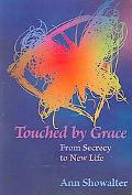 Touched by Grace From Secrecy to New Life