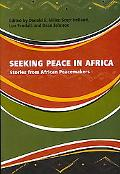 Seeking Peace in Africa Stories from African Peacemakers