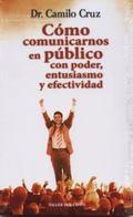 Como Comunicarnos En Publico Con Entusiasmo Y Efectividad/how to Speak in Public With Enthus...