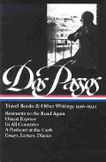 Travel Books and Other Writings, 1916-1941 Rosinante to the Road Again/Orient Express/in All...