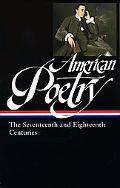 American Poetry The Seventeenth and Eighteenth Centuries