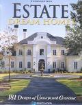Estate Dream Homes 181 Designs of Unsurpassed Grandeur