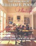 Designs of William E. Poole 100 Classic House Plans