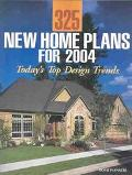 325 New Home Plans for 2004 Today's Top Design Trends