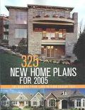 325 New Home Plans for 2005 Top Designs From 1,000 to 5,000 Square Feet