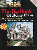 Big Book Of Home Plans 500+ Home Designs In Every Style - Plus Landscape Plans!