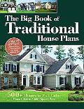 Big Book of Traditional House Plans 500+ Homes in Full Color, From 1,300 to 11,000 Square Feet