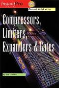 Sound Advice on Compressors, Limiters, Expanders & Gates