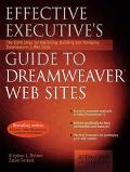 Effective Executive's Guide to Dreamweaver Web Sites: The Eight Steps for Designing Building...