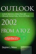 Outlook 2002 from A to Z A Quick Reference of More Than 300 Microsoft Outlook Tasks, Terms, ...