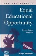 Equal Educational Opportunity Brown's Elusive Mandate