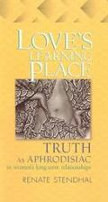 Love's Learning Place Truth As Aphrodisiac in Women's Long-Term Relationships
