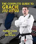 The Complete Guide to Gracie Jiu-Jitsu