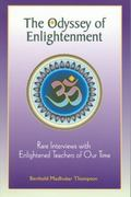 Odyssey Of Enlightment Rare Interviews With Enlightened Teachers of Our Time