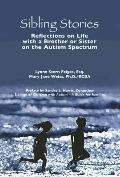 Sibling Stories Reflections On Life With A Brother Or Sister On The Autism Spectrum