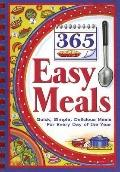 365 Easy Meals: Quick, Simple, Delicious Meals for Every Day of the Year