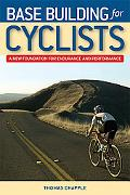 Base Building for Cyclists A New Foundation for Endurance and Perfomance