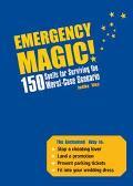 Emergency Magic 150 Spells for Surviving the Worst-Case Scenario