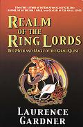 Realm of the Ring Lords The Myth and Magic of the Grail Quest