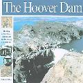 Hoover Dam The Story of Hard Times, Tough People and the Taming of a Wild River