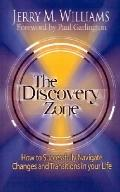 Discovery Zone How to Successfully Navigate the Changes and Transitions in Your Life
