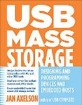 USB Mass Storage Designing And Programming Devices And Embedded Hosts