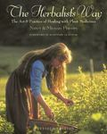 Herbalist's Way The Art and Practice of Healing with Plant Medicines