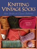 Knitting Vintage Socks New Twists On Classic Patterns