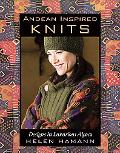 Andean Inspired Knits Designs in Luxurious Alpaca